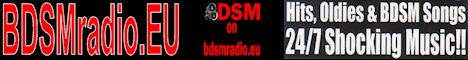 BDSMradio.EU 24/7 Hits, oldies & BDSM Songs!